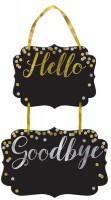 Hello & Goodbye Tafelschild 35 x 24cm