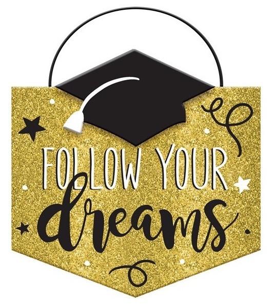 Abschlussfeier Follow your dreams Schild 14 x 15cm