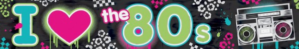 I Love The 80s Banner 760cm