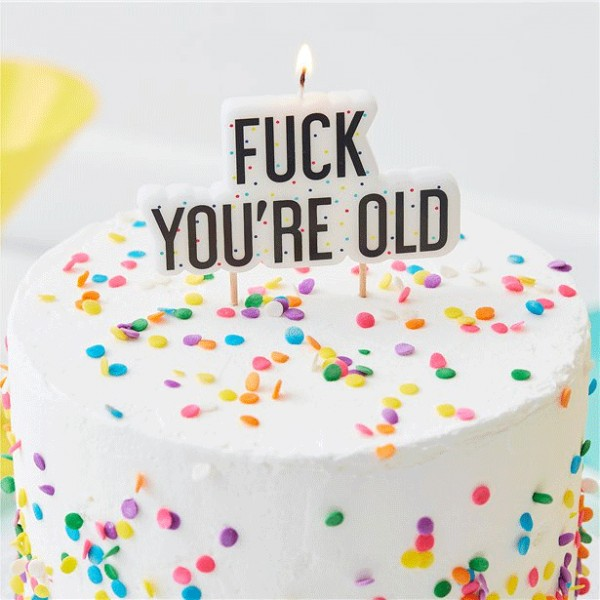 Naughty Birthday Fuck you are old Kerze