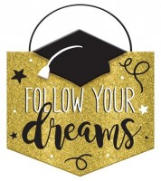 Abschlussfeier Follow your dreams Schild 14 x 15cm