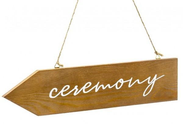 Ceremony Holzschild 36 x 7,5cm